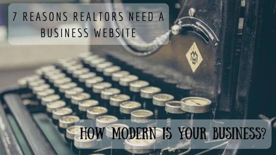 7 Reasons Realtors Need a Business Website