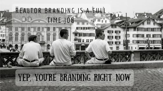 Realtor Branding is a Full Time Job