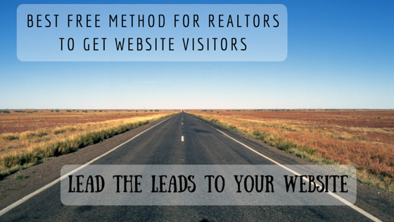 The Best Free Method for Realtors to get Website Visitors